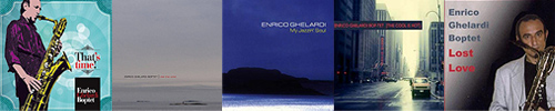 La DISCOGRAFIA di Enrico Ghelardi: That's time! - Like the wind - My jazzin' soul - The cool is hot - Lost love