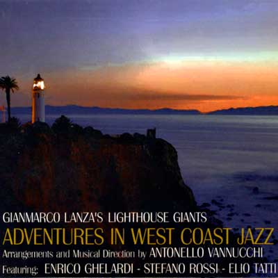 Gianmarco Lanza's Lighthouse Giants Adventures in West Coast Jazz con Enrico Ghelardi